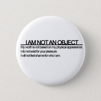 Feminist 'I am not an object' Tees 2 Inch Round Button