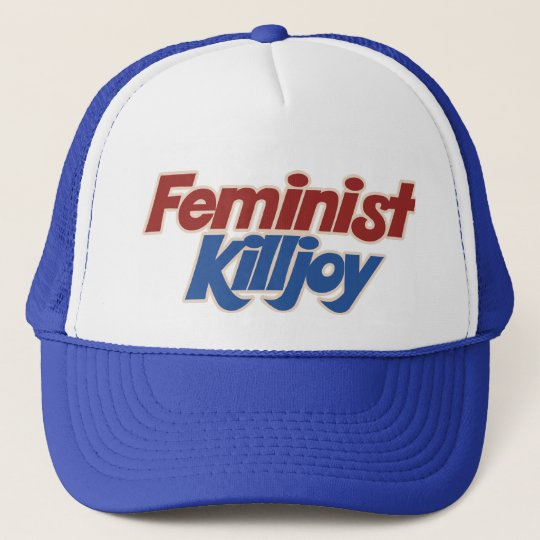 Feminist Killjoy Trucker Hat