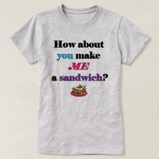 Feminist Make Me a Sandwich T-Shirt