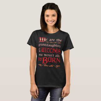 Feminist Pagan Granddaughters of Witches T-Shirt