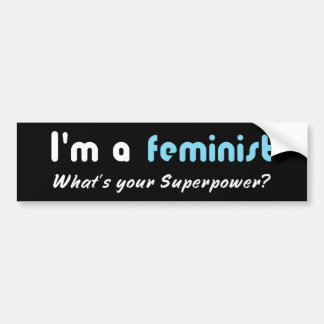 Feminist super power slogan white on black bumper sticker