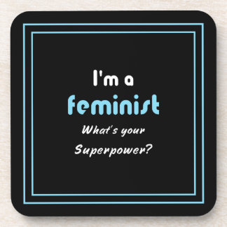 Feminist superpower slogan white on black coaster