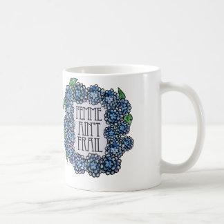 Femme Ain't FRAIL Coffee Mug