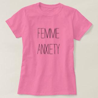 femme anxiety tshirt