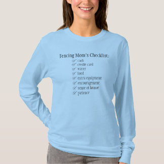 Fencing mom's checklist T-Shirt