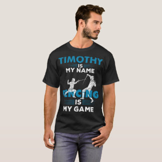Fencing T-Shirt Timothy Name Shirt Apparel Gift