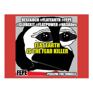 "FEPE (YOUTH) ""FLAT EARTH IS THE FEAR KILLER"" POSTCARD"