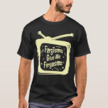 Fergisms Give Me Fergasms T-Shirt