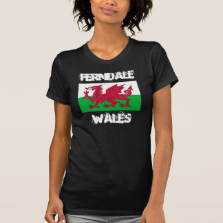 Ferndale, Wales with Welsh flag T-Shirt