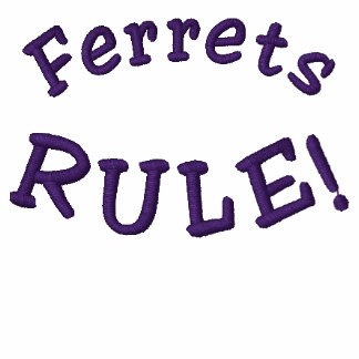 Ferrets Rule Funny Embroidered T Shirt