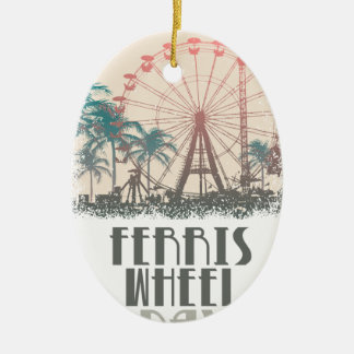 Ferris Wheel Day - Appreciation Day Ceramic Ornament