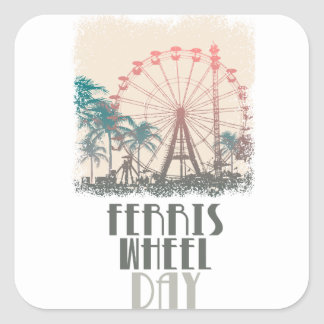 Ferris Wheel Day - Appreciation Day Square Sticker