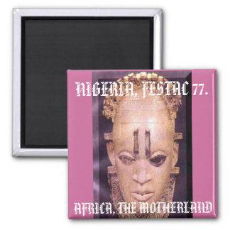 festac[2], AFRICA, THE MOTHERLAND , NIGERIA, FE... Magnet