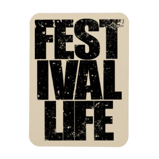 FESTIVAL LIFE (blk) Magnet