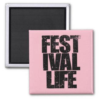 FESTIVAL LIFE (blk) Square Magnet