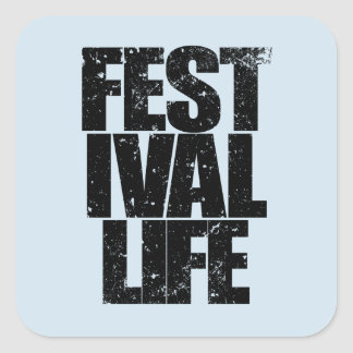 FESTIVAL LIFE (blk) Square Sticker
