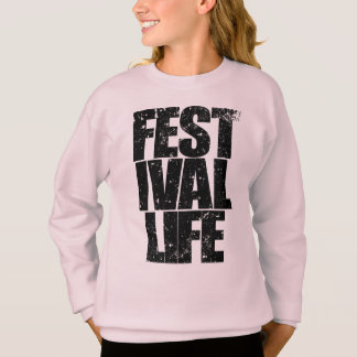 FESTIVAL LIFE (blk) Sweatshirt