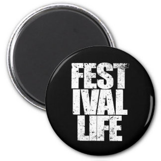 FESTIVAL LIFE (wht) 2 Inch Round Magnet