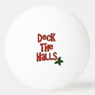"Festive Fun ""Deck the Halls"" Text and Holly Ping Pong Ball"