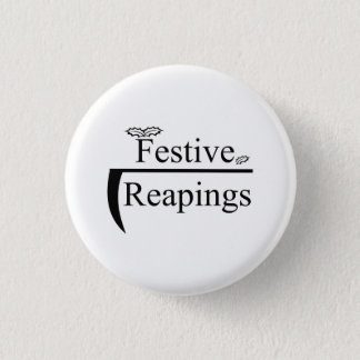Festive Reapings logo badge 1 Inch Round Button