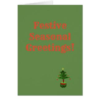 Festive Seasonal Greetings! Card