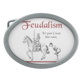 Feudalism - It's your Count that votes Belt Buckles