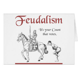 Feudalism - It's your Count that votes Card