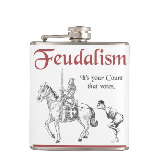 Feudalism - It's your Count that votes Hip Flask