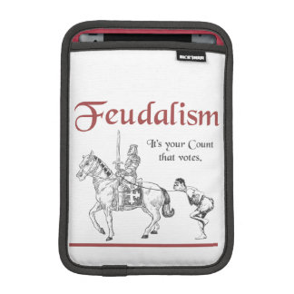 Feudalism - It's your Count that votes iPad Mini Sleeve