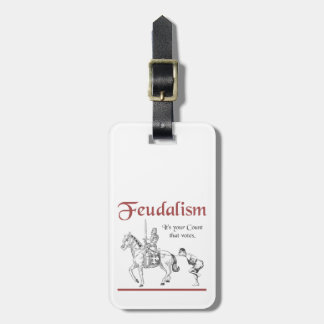 Feudalism - It's your Count that votes Luggage Tag