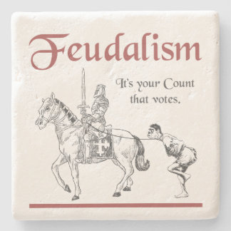 Feudalism - It's your Count that votes Stone Coaster