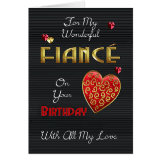 Fiance, Birthday With Gold Effect & Embossed Effec Greeting Card