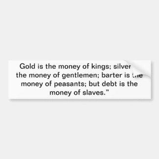 Fiat Paper Money = Slavery Bumper Sticker