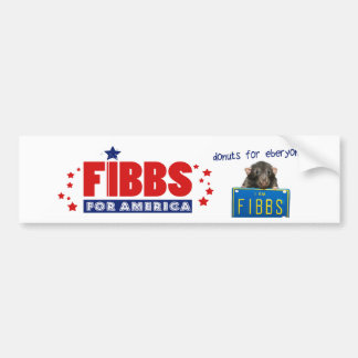 FIBBS FOR AMERICA and Donuts for Eberyone! Bumper Sticker
