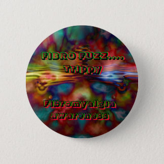FIBRO FUZZ....  Trippy, 2 Inch Round Button