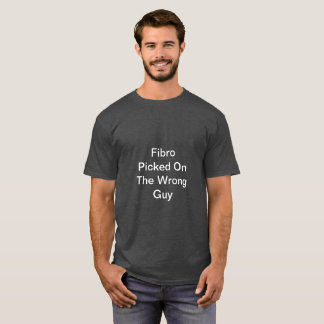 Fibro Picked On The Wrong Guy TShirt Dark Gray