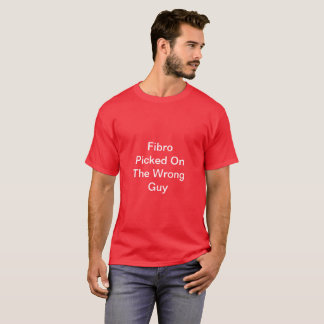 Fibro Picked On The Wrong Guy TShirt Red