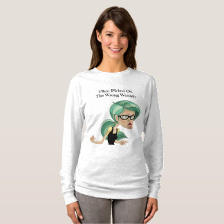 Fibro Picked On The Wrong Woman Shirt
