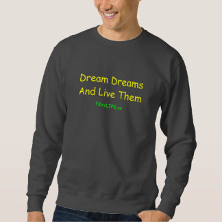 fibroLIFE  Dream Dreams Sweatshirt