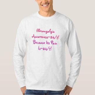 Fibromyalgia, Awareness~24/7!, Because Its Pain... T-Shirt