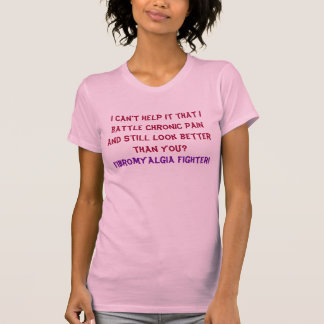 Fibromyalgia Fighter Humor /Insult T-Shirt