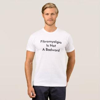 Fibromyalgia Is Not A Badword T-Shirt
