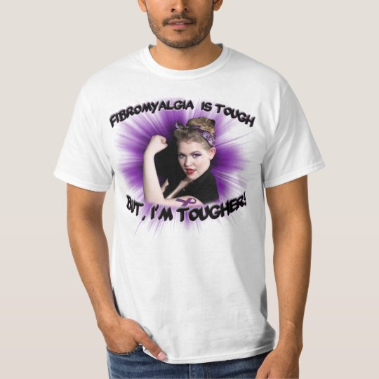 Fibromyalgia is tough But, i'm tougher! T-Shirt