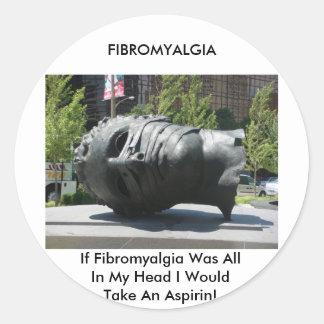 FIBROMYALGIA-TAKE ASPIRIN CLASSIC ROUND STICKER