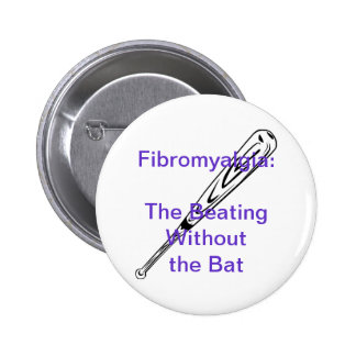 Fibromyalgia: The Beating Without the Bat 2 Inch Round Button
