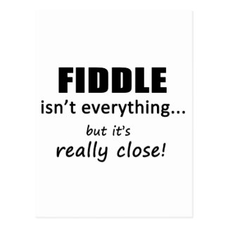 Fiddle Isn't Everything Postcard