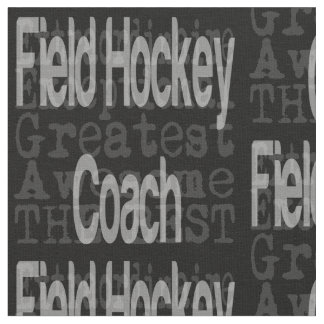 Field Hockey Coach Extraordinaire Fabric