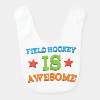 Field Hockey Is Awesome Baby Infant Bib