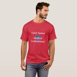 Field Tested Medical Professional T-Shirt