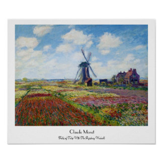 Fields of Tulip With The Rijnsburg Windmill Monet Poster